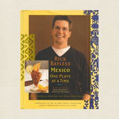 Rick Bayless Cookbook - Mexico One Plate at a Time