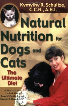 Natural Nutrition For Dogs And Cats By Kymythy Schultze