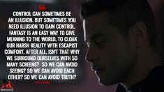 Discover and share the most famous quotes from the TV show Mr. Mr Robot Tv Series, Most Famous Quotes, Fantasy Quotes, World Quotes, Reality Quotes, Movie Quotes, Illusions, Meant To Be, 500 Days