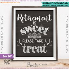 Retirement Sign, Retirement is Sweet Please Take a Treat Retirement Party Sign, PRINTABLE Chalkboard Style Cupcake Sign Military Retirement Parties, Teacher Retirement Parties, Retirement Celebration, Early Retirement, Retirement Greetings, Birthday Greetings, Birthday Wishes, Retirement Invitations, Retirement Cakes