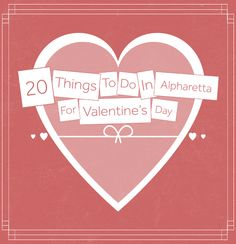 20 Things to do for Valentine's Day 2015 in Alpharetta, #Georgia
