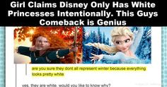 Girl Claims Disney Makes Princesses All White On Purpose. This Guys Comeback is gold.