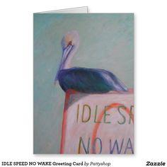 IDLE SPEED NO WAKE Greeting Card