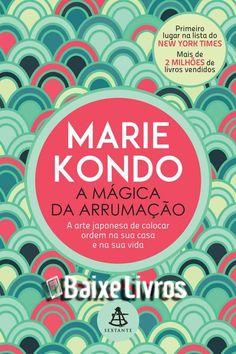 Baixar Livro: A mágica da arrumação – Marie Kondo - Baixe Livros - E-Book Grátis para Download