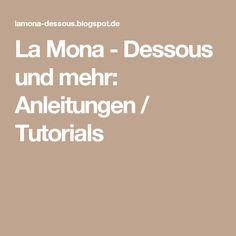 La Mona - Dessous und mehr: Anleitungen / Tutorials