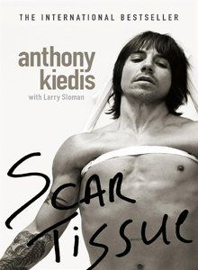 Scar Tissue by Anthony Kiedis. Next book purchase! I love him.