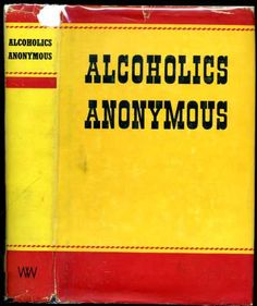 """Not a very """"anonymous"""" cover! Bright yellow and red.  Alcoholics Anonymous AA history and archives. AA is an important part of a complete addiction treatment program. Holistic, private pay, 12 step, executive, and located in beautiful Panama. Serenity Vista Click here: www.serenityvista.com"""