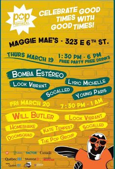 Pop Montreal Day Party | Thursday, March 19, 2015 | 1:30-6pm | Maggie Mae's: 323 E. 6th St., Austin, TX 78701 | Free party & free food; featuring Bomba Estéreo and more | Free with RSVP: http://popmontreal.com/fr/pop-montreal-sxsw-2015-rsvp/