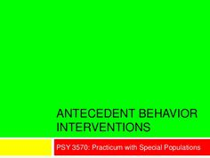 Antecedent Interventions  - repinned by @PediaStaff – Please Visit  ht.ly/63sNt for all our ped therapy, school & special ed pins