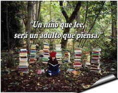 un niño que lee sera un adulto que piensa