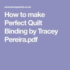 How to make Perfect Quilt Binding by Tracey Pereira.pdf