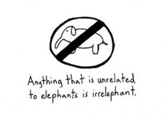 anything that is unrelated to elephants is irrelevant