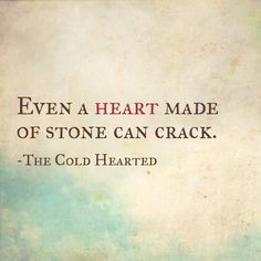 Even a heart made of stone can crack. -The Cold Hearted Epiphany Quotes, Cold Hearted, Life Quotes, Canning, Stone, Quotes About Life, Quote Life, Rock, Living Quotes
