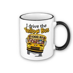 I Drive The Yellow Bus, final Mug by schoolteacher. Great for Bus Driver gifts.