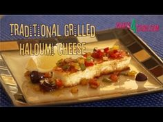 Traditional Grilled Haloumi Recipe. How to grill haloumi cheese - presen...