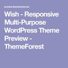 Wish - Responsive Multi-Purpose WordPress Theme Preview - ThemeForest