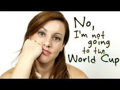 Não, eu não vou assistir a copa / No, I'm not going to the world cup.
