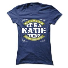 Its a KATIE Thing No One Understand - T Shirt, Hoodie,  - #gifts for boyfriend #gift for mom. TAKE IT => https://www.sunfrog.com/Names/Its-a-KATIE-Thing-No-One-Understand--T-Shirt-Hoodie-Hoodies-YearName-Birthday-Ladies.html?68278