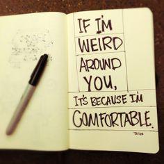 if i'm weird...