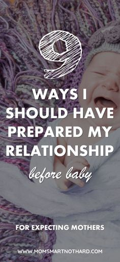 Having a baby will change your life and newborns are not easy, that's why it is so important to prepare your relationship for baby. This article covers nine things you can do before baby arrives to make sure that you and your husband are ready for the new addition.