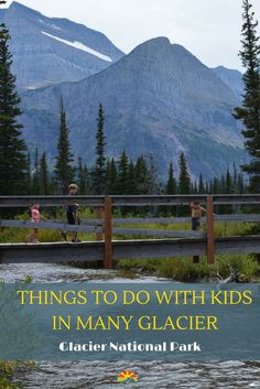 Many Glacier in Glacier National Park, Montana is a park you shouldn't miss when traveling with your family. Your kids will love the water, mountains, and animal sightings and you will too!