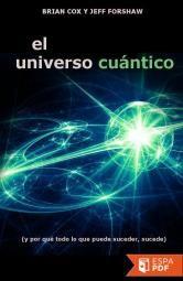¿Qué es la física cuántica? ¿Cómo nos ayuda a entender el mundo? ¿Dónde deja a Newton y a Einstein? Y sobre todo, ¿por qué podemos estar seguros de que es una buena teoría? Brian Cox y Jeff Forshaw ofrecen un modelo concreto de la naturaleza que es comparable en esencia a las leyes del movimiento …