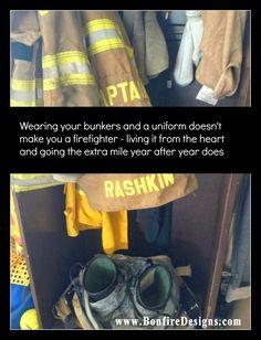 Firefighters Bunker Gear Doesn't Make You A Firefighter