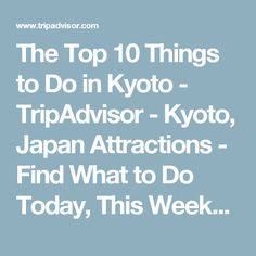 The Top 10 Things to Do in Kyoto - TripAdvisor - Kyoto, Japan Attractions - Find What to Do Today, This Weekend, or in November