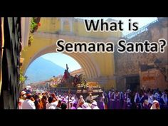 Kiva Fellow in the Field: What is Semana Santa? - YouTube