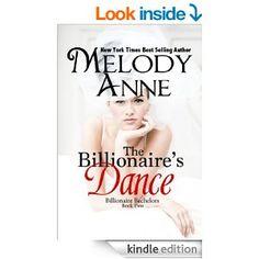 The Billionaire's Dance (Billionaire Bachelors - Book 2) by Melody Anne.