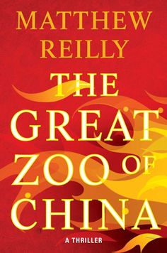 The Great Zoo of China by Matthew Reilly   Gallery Books   January 27, 2015
