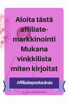 Tiia Konttinen   Aloita tästä affiliate-markkinointi   Mukana vinkkilista miten kirjoitat affiliatepostauksia