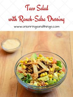 Taco Salad with Ranch-Salsa Dressing is made with crisp lettuce, taco meat, corn, fried tortillas and a delicious ranch-salsa dressing