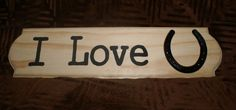 I Love U  Horse Shoe sign by LilCreationMonster on Etsy, $25.00