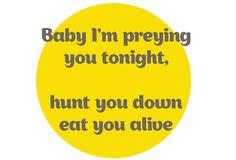 Maroon 5 / Animals : Chérie tu es ma proie ce soir, je vais te chasser et te manger toute crue
