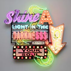 2014-02-12-shinealightinthedarkness.jpg Shine A Light in the Darkness of Your Soul - neon sign signs signage art Chris Bracey God's Own Junkyard artwork