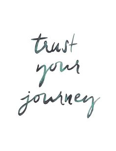 Trust your journey / hand lettering / Watercolor by kellybermudez