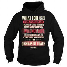 Gymnastic Coach Till I Die What I do T Shirts, Hoodies, Sweatshirts. CHECK PRICE ==► https://www.sunfrog.com/Jobs/Gymnastic-Coach-Job-Title--What-I-do-Black-Hoodie.html?41382