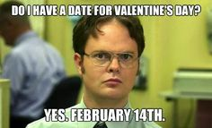 do i have a date for valentines february 16 | Do i have a date for valentine's day? yes, february 14 th