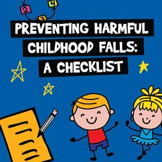 Use this fall prevention checklist to identify the potential fall risks at home and at play and make changes to help keep your child safe.