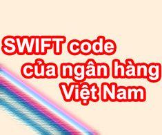 Bạn đang thắc mắc mã ngân hàng SWIFT code của ngân hàng ACB, ANZ, Agribank, Sacombank, Vietcombank, Vietinbank… là bao nhiêu? Hay SWIFT code của một ngân hàng nào đó ở tại Việt Nam là bao nhiêu? Hãy để ngôi nhà kiến thức mang lại câu trả lời của bạn qua bài viết tổng hợp SWIFT code ngân hàng Việt Nam này nhé. Coding, Programming