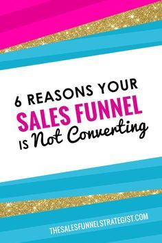 Good content in spite of the many spelling and grammar mistakes! 6 Reasons Your Sales Funnel in Not Converting