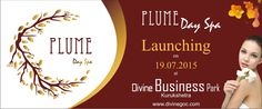 You can experience world-class day spa facility at Plume-Divine Business Park, Kurukshetra. It is coming in your service on 19.07.2015 .