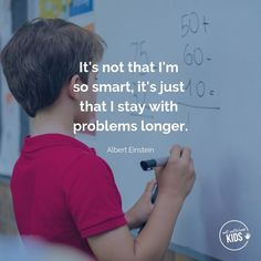 """It's not that I'm so smart, it's just that I stay with problems longer."" - Albert Einstein These growth mindset quotes will inspire both you and your kids to work hard, not give up, and to view challenges and failures as opportunities. Parenting Quotes, Education Quotes, Kids And Parenting, Growth Mindset Quotes, Love Challenge, Life Journal, Play Based Learning, Quotes For Kids, Educational Technology"