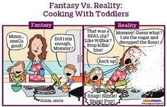 Reality: Surely You're Not Suggesting There Are Downsides To Cooking With Toddlers? Parenting Humor, Kids And Parenting, Mom Quotes, Funny Quotes, Cooking With Toddlers, Love Being Single, Motherhood Funny, Twin Girls, Just For Laughs