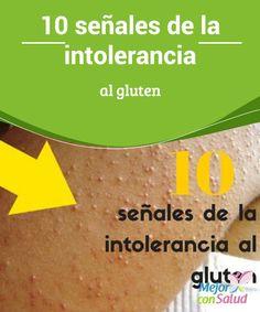 """10 señales de la intolerancia al gluten En los últimos años, muchos de los productos que adquirimos en el mercado están marcados con la etiqueta """"Sin gluten"""", """"Libre de gluten"""" o """"No gluten""""."""