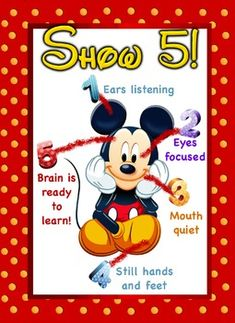 Show 5 Disney Mickey Poster Remind your students to show you 5!