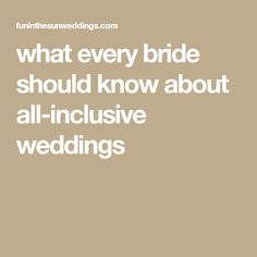 What Every Bride Should Know About All Inclusive Weddings