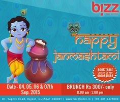 Celebrate Janmasthami in a special way, Bizz The Hotel in Rajkot. Book Your Table Call Us 9979841884