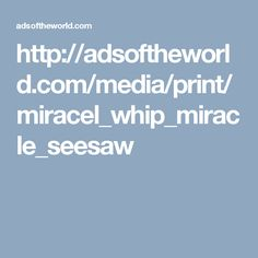 http://adsoftheworld.com/media/print/miracel_whip_miracle_seesaw